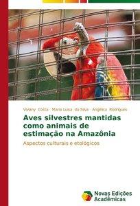 Aves silvestres mantidas como animais de estimação na Amazônia