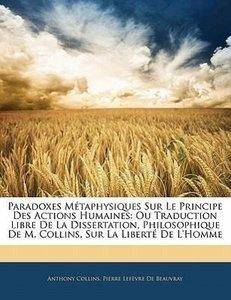 Paradoxes Métaphysiques Sur Le Principe Des Actions Humaines: Ou