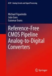 Reference-Free CMOS Pipeline Analog-to-Digital Converters