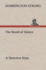 The Brand of Silence A Detective Story