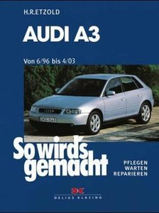 So wirds gemacht. Audi A3. Von 6/96 bis 4/03