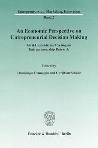 An Economic Perspective on Entrepreneurial Decision Making