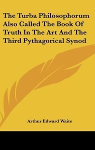 The Turba Philosophorum Also Called The Book Of Truth In The Art