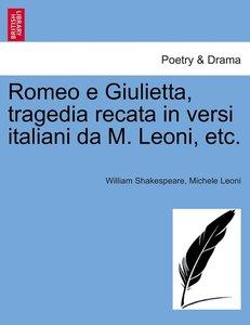 Romeo e Giulietta, tragedia recata in versi italiani da M. Leoni