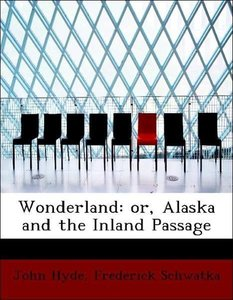 Wonderland: or, Alaska and the Inland Passage
