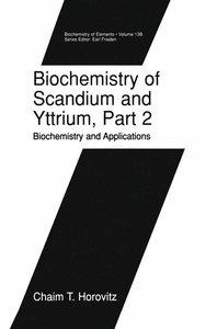 Biochemistry of Scandium and Yttrium, Part 2: Biochemistry and A