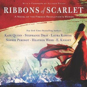 Ribbons of Scarlet: A Novel of the French Revolution\'s Women