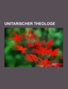 Unitarischer Theologe