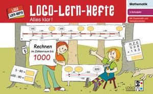 Logo-Lern-Hefte - Alles klar!. Rechnen im Zahlenraum 1000: 3. Sc