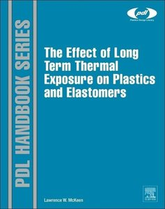 The Effect of Long Term Thermal Exposure on Plastics and Elastom