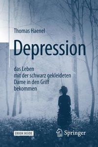 Depression - das Leben mit der schwarz gekleideten Dame in den