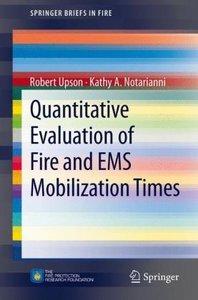 Quantitative Evaluation of Fire and EMS Mobilization Times