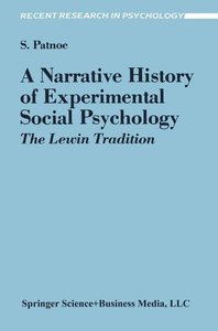 A Narrative History of Experimental Social Psychology