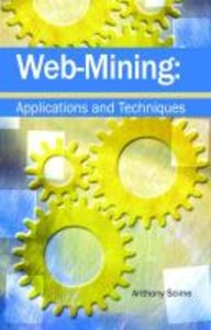 Web Mining: Applications and Techniques