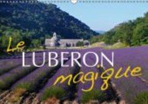 Le Luberon magique (Calendrier mural 2015 DIN A3 horizontal)
