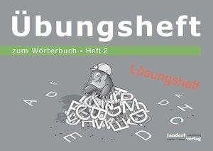 Wörterbuchübungsheft 2 (zum Wörterbuch 19x16cm) (Lösungsheft)