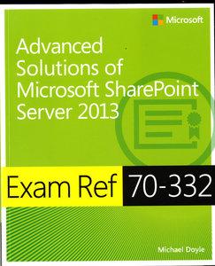 Exam Ref 70-332: Advanced Solutions of Microsoft® SharePoint® Se