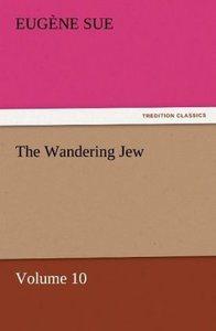 The Wandering Jew - Volume 10