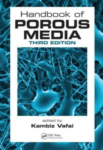 Handbook of Porous Media, Third Edition