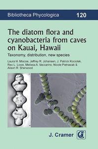 The diatom flora and cyanobacteria from caves on Kauai, Hawaii