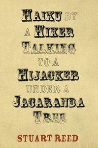 Haiku by a Hiker Talking to a Hijacker Under a Jacaranda Tree