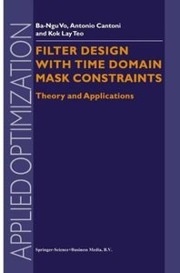 Filter Design With Time Domain Mask Constraints: Theory and Appl