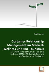 Costumer Relationship Management im Medical-Wellness und Kur-Tou