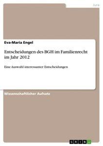Entscheidungen des BGH im Familienrecht im Jahr 2012