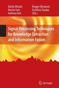 Signal Processing Techniques for Knowledge Extraction and Inform