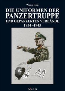 Die Uniformen der Panzertruppe und gepanzerter Verbände 1934 - 1