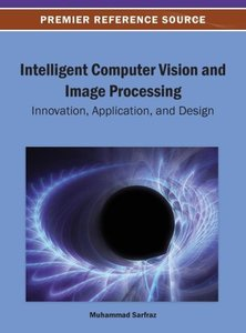 Intelligent Computer Vision and Image Processing: Innovation, Ap