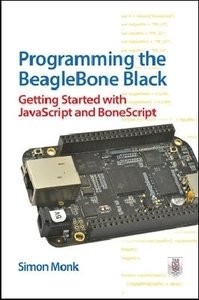 Programming the BeagleBone Black: Getting Started with JavaScrip