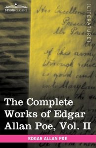 The Complete Works of Edgar Allan Poe, Vol. II (in ten volumes)