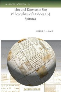 Idea and Essence in the Philosophies of Hobbes and Spinoza