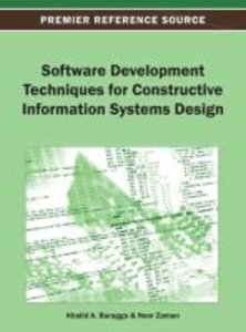 Software Development Techniques for Constructive Information Sys