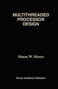 Multithreaded Processor Design