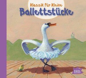 Klassik für Kleine. Ballettstücke