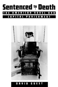Sentenced to Death: The American Novel and Capital Punishment