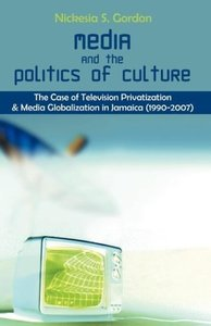 Media and the Politics of Culture