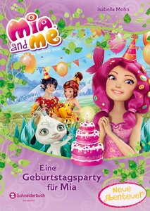 Mia and me - Eine Geburtstagsparty für Mia