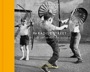 Paradise Street: The Lost Art of Playing Outside