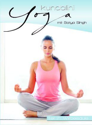 Kundalini Yoga Teil 2 - Wirbelsäule - zum Schließen ins Bild klicken