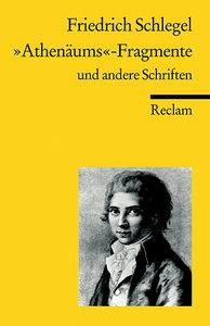 """""""Athenäums""""-Fragmente und andere Schriften. Kritische und theore"""