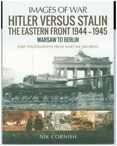 Hitler Versus Stalin: The Eastern Front 1944-1945 - Warsaw to Be