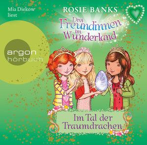 Drei Freundinnen im Wunderland. Im Tal der Traumdrachen