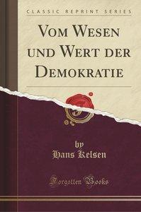Vom Wesen und Wert der Demokratie (Classic Reprint)