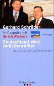 Gerhard Schröder im Gespräch. Deutschland wird selbstbewußter