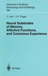 Neural Substrates of Memory, Affective Functions, and Conscious