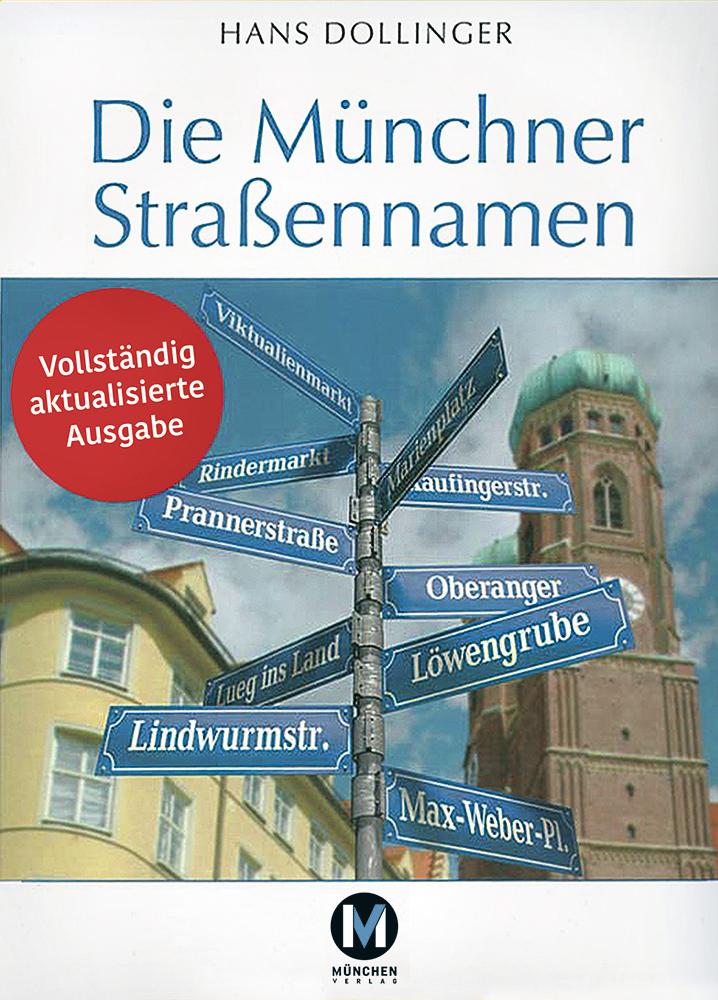 Die Münchner Straßennamen - zum Schließen ins Bild klicken