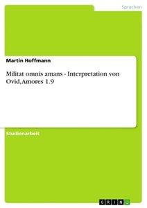 Militat omnis amans - Interpretation von Ovid, Amores 1.9